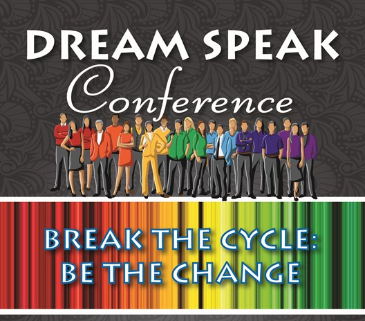 Dream Speak Conference Break the cycle be the change